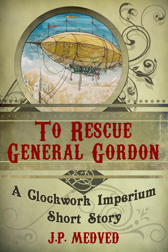To Rescue General Gordon: A Clockwork Imperium Short Story