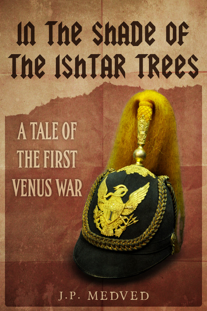 In the Shade of the Ishtar Trees: A Tale of the First Venus War